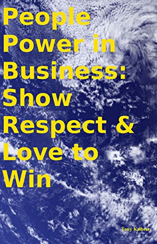 People Power in Business: Show Respect & Love to Win