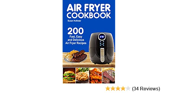 Air Fryer Cookbook: 200 Fast, Easy and Delicious Air Fryer Recipes (World Class Air Fryer Recipes Meals Cookbook Book 1)