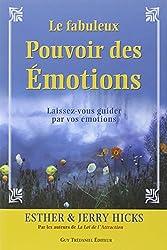 Le fabuleux Pouvoir des Émotions - Laissez-vous guider par vos émotions...