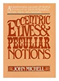 Eccentric Lives and Peculiar Notions, John F. Michell, 0151273588