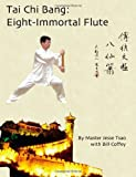 img - for Tai Chi Bang: Eight-Immortal Flute by Tsao, Jesse (2012) Paperback book / textbook / text book