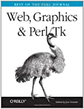 Web, Graphics & Perl TK: Best of the Perl Journal, Inc. Staff O'Reilly Media, 0596003110