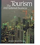 Tourism : The International Business, Mill, Robert C., 0139262962