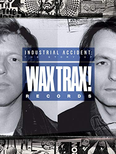 Industrial Accident: The Story of Wax Trax! Records ()