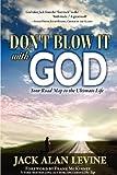 Don't Blow It with God, Jack Alan Levine, 0982552688