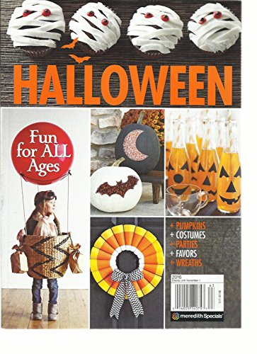 HALLOWEEN MAGAZINE FUN FOR ALL AGES + PUMPKINS + COSTUMES + PARTIES. ISSUE,2016
