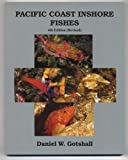 Pacific Coast Inshore Fishes, Gotshall, Daniel W., 0930118162