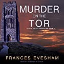 Murder on the Tor: Exham on Sea Mysteries, Book 3 Audiobook by Frances Evesham Narrated by Jennifer M. Dixon