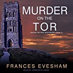 Murder on the Tor: Exham on Sea Mysteries, Book 3 | Frances Evesham