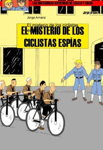 Descargar Libro El Misterio De Los Ciclistas Espías Jorge Arnanz