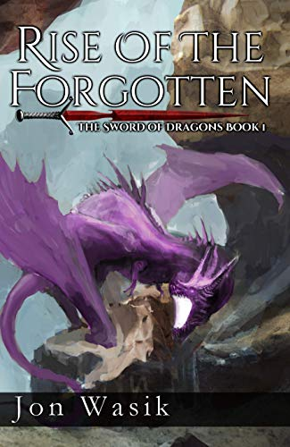 - Rise of the Forgotten: The Sword of Dragons Book 1