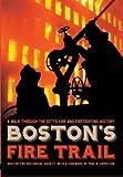 Boston's Fire Trail, Boston Fire Historical Society, 1596293616