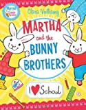I Heart School (Martha and the Bunny Brothers)