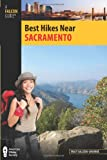 Best Hikes near Sacramento, Tracy Salcedo-Chourre, 0762780908