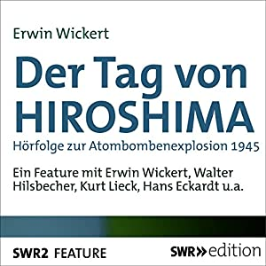der tag von hiroshima h rfolge zur atombombenexplosion 1945 audible audio edition. Black Bedroom Furniture Sets. Home Design Ideas