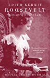 Edith Kermit Roosevelt: Portrait of a First Lady (Modern Library Paperbacks)