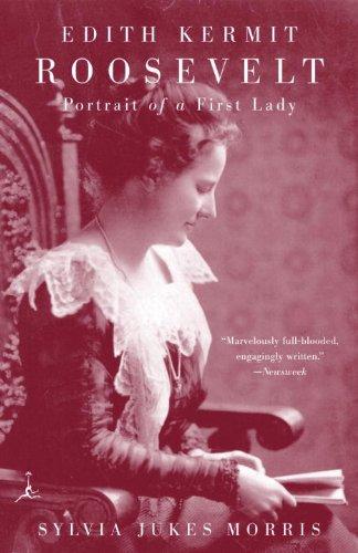 Edith Kermit Roosevelt: Portrait of a First Lady (Modern Library (Paperback)) (Roosevelt Portrait)