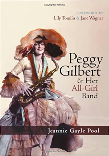 Peggy Gilbert & Her All-Girl Band by Jeannie Gayle Pool (2008-02-28)