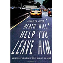 Death Will Help You Leave Him: A Mystery