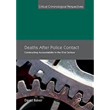Deaths After Police Contact: Constructing Accountability in the 21st Century