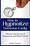 How to Hypnotize Someone Easily, Isabelle Alexander, 1304285480