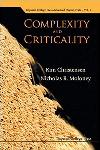 COMPLEXITY AND CRITICALITY (Advanced Physics Texts)