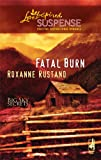 Fatal Burn, Roxanne Rustand, 0373443803
