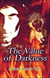 The Value of Darkness, Andrew Joseph Torn, 1604749822
