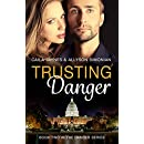 Trusting Danger: Romantic Suspense (Book Two in the Danger Series)