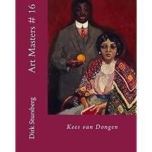 Art Masters # 16: Kees van Dongen (Volume 16) by Dirk Stursberg (2014-06-22)