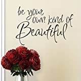 your beautiful wall decal - Be Your Own Kind of Beautiful Vinyl Girly Wall Decal Inspirational Wall Quote Beautiful Girl Wall Sticker Wall Graphic Girl's Room Art Decoration Brown