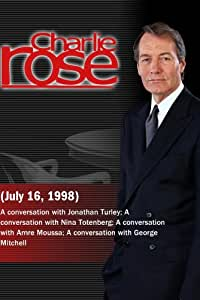 Charlie Rose with Jonathan Turley; Nina Totenberg; Amre Moussa; George Mitchell (July 16, 1998)