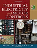 img - for Industrial Electricity and Motor Controls by Miller, Rex, Miller, Mark (2007) Paperback book / textbook / text book