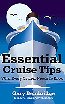 Essential Cruise Tips: What Every Cruiser Needs To Know by [Bembridge, Gary]