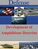 Development of Amphibious Doctrine, U. S. Army U.S. Army Command and  Staff College, 1500798398