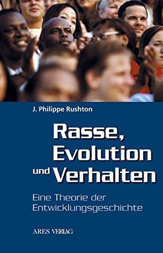 Rasse, Evolution und Verhalten: Eine Theorie der Entwicklungsgeschichte