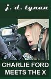 Charlie Ford Meets X, J. D. Tynan, 0981907598