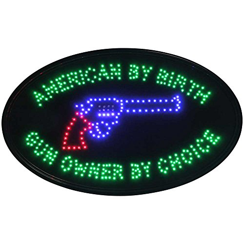 American By Birth Gun Owner By Choice LED Lighted Sign - 22.5