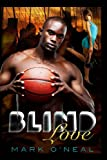 Blind Love, Mark O'Neal, 1470043726