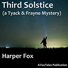 Third Solstice: The Tyack & Frayne Mysteries, Book 6 Audiobook by Harper Fox Narrated by Tim Gilbert