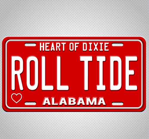 Forever Signs Of Scottsdale Alabama ROLL Tide Aluminum License Plate Tag New ()