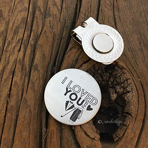 I Loved You First Golf Ball Marker - Golf Disc Gift For Dad Golf Ball Marker Gift Idea Engagement Gift Wedding Day Gift Idea