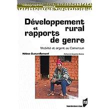 Développement rural et rapports de genre: Mobilité et argent au Cameroun (Géographie sociale) (French Edition)