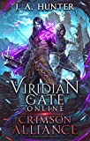 Viridian Gate Online: Crimson Alliance (The Viridian Gate Archives Book 2)