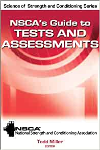 Nsca S Guide To Tests And Assessments Science Of Strength