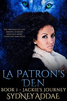 Jackie's Journey: La Patron's Den by [Addae, Sydney]