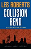 Front cover for the book Collision Bend by Les Roberts
