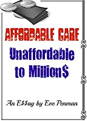 Affordable Care: Unaffordable to Millions
