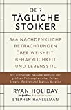 img - for Der t gliche Stoiker: 366 nachdenkliche Betrachtungen  ber Weisheit, Beharrlichkeit und Lebensstil book / textbook / text book
