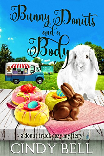 Bunny Donuts And A Body Donut Truck Cozy Mystery Book 3 By